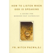 How to Listen When God Is Speaking by Father Mitch Pacwa