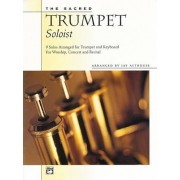 The Sacred Trumpet Soloist by Jay Althouse