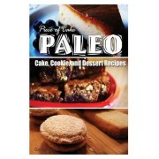 Piece of Cake Paleo - Cake, Cookie, and Dessert Recipes by Jack Roberts