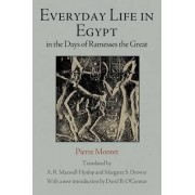 Everyday Life in Egypt in the Days of Ramesses The Great by Pierre Montet