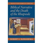 Biblical Narrative and the Death of the Rhapsode by Robert S. Kawashima