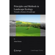 Principles and Methods in Landscape Ecology by Almo Farina