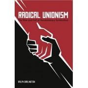 Radical Unionism by Ralph Darlington