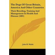The Dogs of Great Britain, America and Other Countries by John H Walsh