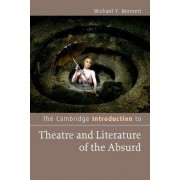 The Cambridge Introduction to Theatre and Literature of the Absurd by Michael Y. Bennett