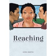 Reaching: Whatever It Will Take
