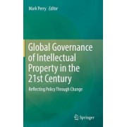 Global Governance of Intellectual Property in the 21st Century 2016 by Mark Perry
