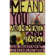 Me and You and Memento and Fargo by J. J. Murphy