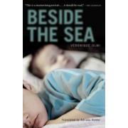 Beside the Sea by Veronique Olmi