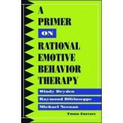 A Primer on Rational Emotive Behavior Therapy by Windy Dryden
