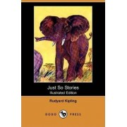 Just So Stories (Illustrated Edition) (Dodo Press) by Rudyard Kipling