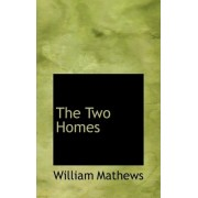 The Two Homes by William Mathews