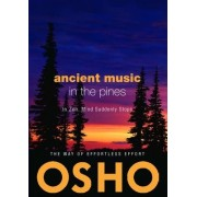 Ancient Music in the Pines by Osho