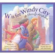 W Is for Windy City by Steven L Layne