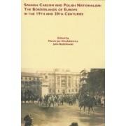 Spanish Carlism and Polish Nationalism by Marek Jan Chodakiewicz