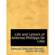 Life and Letters of Ambrose Phillipps de Lisle by Edmund Sheridan Purcell