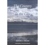 The Country in the City by Richard A. Walker