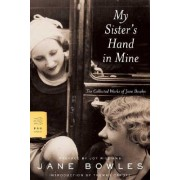 My Sister's Hand in Mine by Jane Bowles