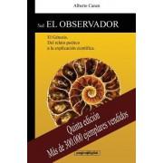 5ed El Observador: El Genesis. del Relato Poetico a la Explicacion Cientifica.