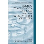 Taking Psychology and Law into the Twenty-First Century by James R. P. Ogloff