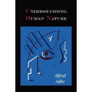 Understanding Human Nature by Alfred Adler