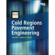 Cold Regions Pavements Engineering by Guy Dore