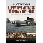 Luftwaffe's Attacks on Britain, 1941-1945