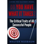 Do You Have What It Takes? by Walter Nusbaum