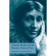 Virginia Woolf and the Russian Point of View by Roberta Rubenstein