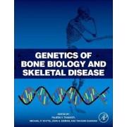 Genetics of Bone Biology and Skeletal Disease by Rajesh V. Thakker