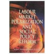 Labour Market Polarization and Social Policy Reform by Keith G. Banting