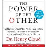 The Power of the Other Low Price CD: The Startling Effect Other People Have on You, from the Boardroom to the Bedroom and Beyond-And What to Do about