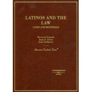 Latinos and the Law by Richard Delgado