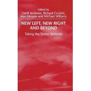 New Left, New Right and Beyond by Geoff Andrews