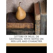 Letters of Mlle. de Lespinasse, with Notes on Her Life and Character by Julie De Lespinasse