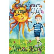 Thomas Discovers the Purpose of Life: (Children's Book about a Life Purpose, Short Moral Stories for Kids, Dream Bedtime Stories for Kids, Kids Pictur