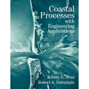 Coastal Processes with Engineering Applications by Robert G. Dean