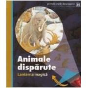 Animale Disparute. Lanterna Magica. Priele Mele Descoperiri