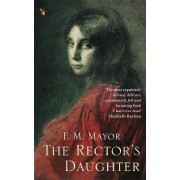 The Rector's Daughter by F. M. Mayor