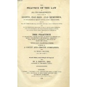 The Practice Of The Law In All Its Departments, With A View Of Rights, Injuries, And Remedies, Vol. Iii, Part I