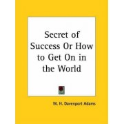 Secret of Success or How to Get on in the World (1884) by W. H. Davenport Adams