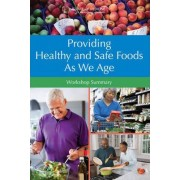 Providing Healthy and Safe Foods as We Age by Food Forum