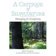A Critique of Silviculture by Klaus J. Puettmann