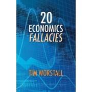 20 Economics Fallacies by Tim Worstall