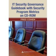 IT Security Governance Guidebook with Security Program Metrics on CD-ROM by Fred Cohen