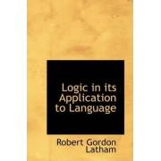 Logic in Its Application to Language by Robert Gordon Latham