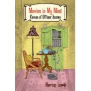 Movies in My Mind by Harriett Lewin