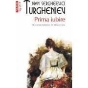 Prima iubire - Ivan Sergheevici Turgheniev