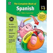 The Complete Book of Spanish, Grades 1 - 3 by Thinking Kids