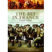 The BEF in France 1939-1940 by John Grehan